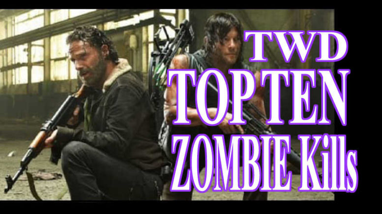 Top 10 Zombie Kills - The Walking Dead TWD