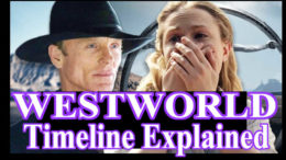Westworld Timeline Explained