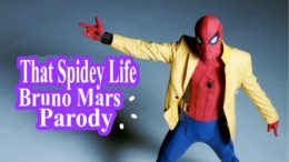 That Spidey Life Bruno Mars Spider Man Parody