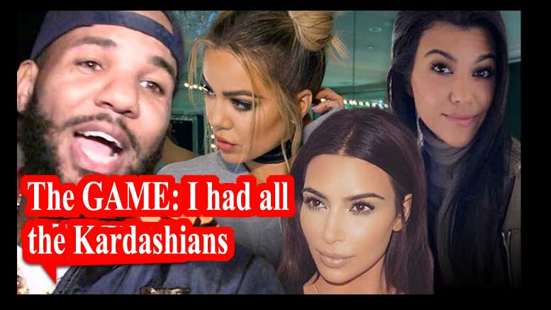 Did The Game Sleep with all the Kardashians
