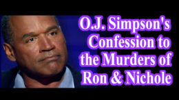 O.J. Simpson Confesses to Murdering Nicole and Ron