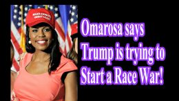 Omarosa Trump is trying to start a Race War
