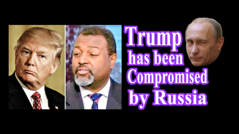 Trump compromised by Russia